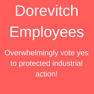 Dorevitch Vote Yes to Industrial Action